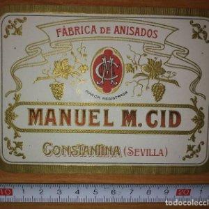 Etiqueta Fabrica de anisados MANUEL M.CID Constantina Sevilla