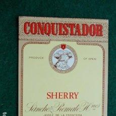 Etiquetas antiguas: ETIQUETA DE VINO DE JEREZ BODEGA SANCHEZ ROMATE CONQUISTADOR. Lote 117792411