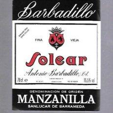 Etiquetas antiguas: ETIQUETA DE VINO. MANZANILLA SOLEAR. ANTONIO BARBADILLO. SANLUCAR DE BARRAMEDA. Lote 117880255