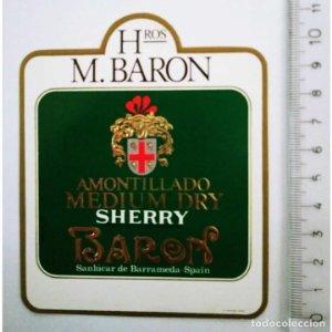 ETIQUETA DE VINO AMONTILLADO MEDIUM DRY SHERRY BARON. HROS. M. BARON. SANLÚCAR DE BARRAMEDA relieve