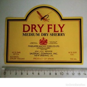 ETIQUETA DRY FLY MEDIUM DRY SHERRY SAZERAC COMPANY NEW ORLEANS PRODUCT OF SPAIN