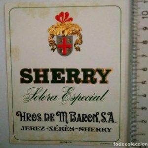 ETIQUETA SHERRY SOLERA ESPECIAL HROS. DE M.BARON S.A. JEREZ XÉRÈS SHERRY