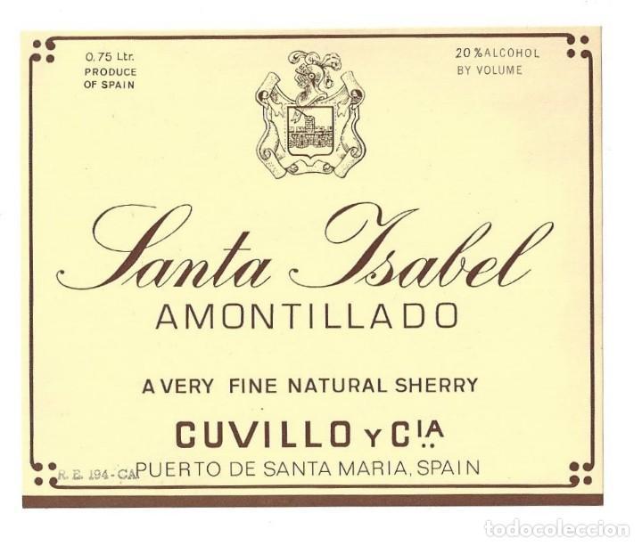 ETIQUETA DE VINO- SANTA ISABEL AMONTILLADO SHERRY. CUVILLO Y CIA.- PUERTO DE SANTA MARÍA (Coleccionismo - Etiquetas)
