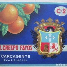 Etiquetas antiguas: CARTEL ETIQUETA NARANJAS, J. CRESPO FAYOS, CARCAGENTE, VALENCIA, ESCUDO, PRUEBA IMPRENTA, EP76. Lote 125412579