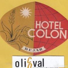 Etiquetas antiguas: ETIQUETA HOTEL SALAMANCA BHOTEL COLON BEJAREH- 6803 1672. Lote 125440467