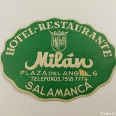 Etiquetas antiguas: ETIQUETA HOTEL RESTAURANTE MILÁN, SALAMANCA ESPAÑA, LUGGAGE LABEL.. Lote 125493658