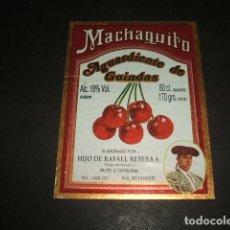 Etiquetas antiguas: MACHAQUITO AGUARDIENTE DE GUINDAS ETIQUETA. Lote 128473239
