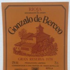 Etiquetas antiguas: ETIQUETA VINO RIOJA GONZALO DE BERCEO - GRAN RESERVA 1978 - BODEGAS BERCEO SA - HARO - RIOJA ALTA. Lote 130254770
