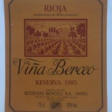 Etiquetas antiguas: ETIQUETA VINO RIOJA VIÑA BERCEO - RESERVA 1985 - BODEGAS BERCEO SA - HARO - SAN ADRIAN. Lote 130254964