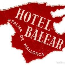 Etiquetas antiguas: ETIQUETA HOTEL - HOTEL BALEAR - PALMA DE MALLORCA. Lote 130557846