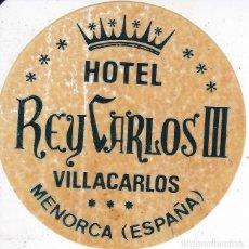 Etiquetas antiguas: ANTIGUA ETIQUETA DEL HOTEL REY CARLOS III DE MENORCA. Lote 135157358