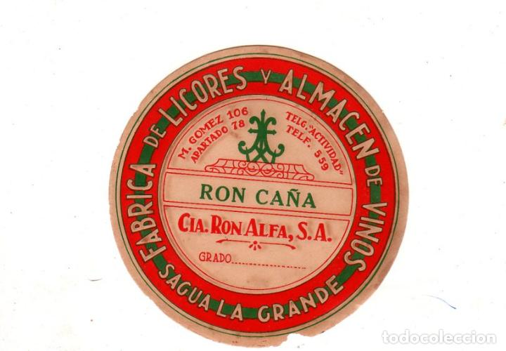 68180dd4616f ETIQUETA DE RON CAÑA. FABRICA DE LICORES Y ALMACEN DE VINOS, SAGUA LA  GRANDE. CIA. RON ALFA, S.A.