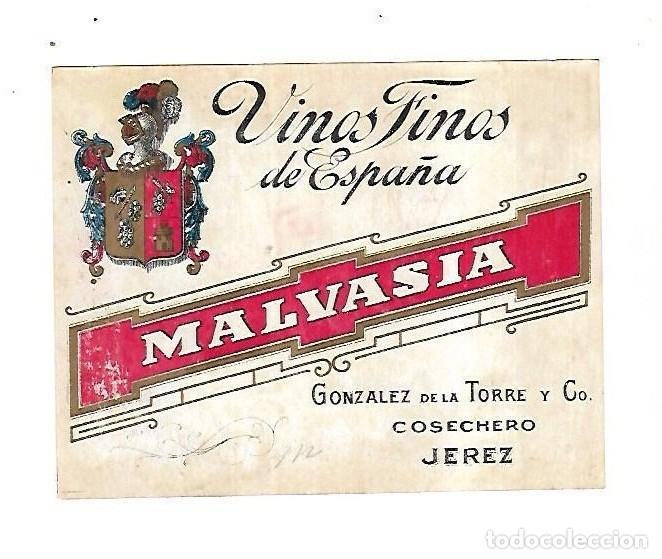ANTIGUA ETIQUETA. VINOS FINOS DE ESPAÑA. MALVASIA. GONZALEZ DE LA TORRE Y CO. JEREZ. 14 X 11CM (Coleccionismo - Etiquetas)