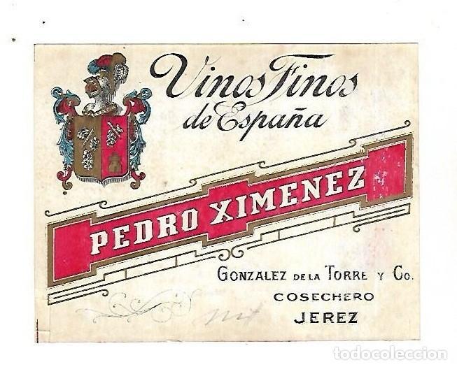 ANTIGUA ETIQUETA. VINOS FINOS DE ESPAÑA. PEDRO XIMENEZ. GONZALEZ DE LA TORRE Y CO. JEREZ. 14 X 11CM (Coleccionismo - Etiquetas)