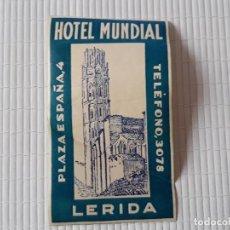 Etiquetas antiguas: ETIQUETA HOTEL MUNDIAL LLEIDA 11'5 X 6'5 CM CON DOBLEZ EN LA PARTE INFERIOR. Lote 139022242