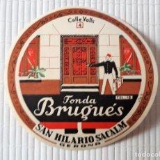 Etiquetas antiguas: ETIQUETA HOTEL FONDA BRUGUES SANT HILARI SACALM GIRONA 9 CM DIAMETRO. Lote 139022854