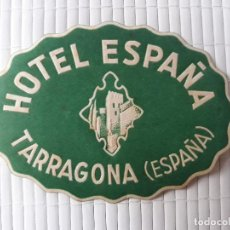 Etiquetas antiguas: ETIQUETA HOTEL ESPAÑA TARRAGONA 7'5 X 5'5 CM . Lote 139023678