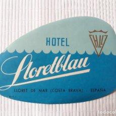Etiquetas antiguas: ETIQUETA HOTEL LLORETBLAU LLORET DE MAR GIRONA COSTA BRAVA 14 X 9 CM. Lote 139024814