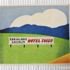 Etiquetas antiguas: ETIQUETA HOTEL SUIZO SANT HILARI SACALM GIRONA 11 X 9 CM. Lote 139025198