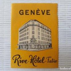 Etiquetas antiguas: ETIQUETA RIVE HOTEL FATIO GENÈVE SWITZERLAND, AÑOS.50 SUIZA 11 X 8 CM. Lote 139026470