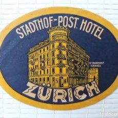 Etiquetas antiguas: ETIQUETA HOTEL STADTHOF POST ZURICH SUIZA SWISS 10 X 7'5 CM. Lote 139026622