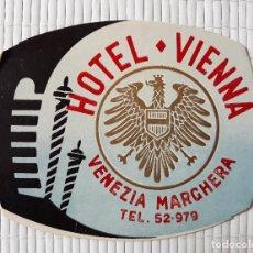 Etiquetas antiguas: ETIQUETA HOTEL VIENA VENEZIA MARCHERA 11'5 X 9 CM ITALIA. Lote 139026994
