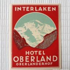 Etiquetas antiguas: ETIQUETA HOTEL OBERLAND INTERLAKEN OBERLÄNDERHOF SWIS 12 X 9 CM SUIZA. Lote 139027498