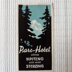 Etiquetas antiguas: ETIQUETA PARC HOTEL VIPITENO STERZING ITALIA 12 X 6'5 CM. Lote 139027646