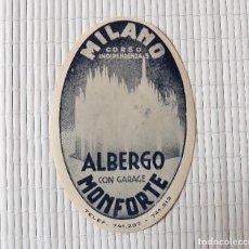 Etiquetas antiguas: ETIQUETA ALBERGO MONFORTE HOTEL MILANO ITALIA 11 X 7'5 CM. Lote 139027854