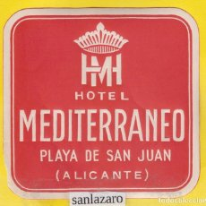Etichette antiche: ETIQUETA DE HOTEL - *HM, HOTEL MEDITERRANEO* -PLAYA DE SAN JUAN - ALICANTE- EH450. Lote 144307314