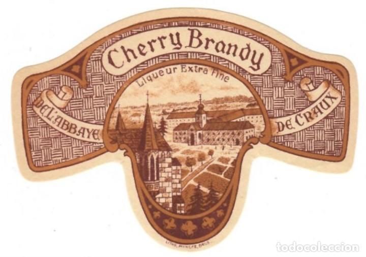 ANTIGUA ETIQUETA: CHERRY BRANDY - LIQUEUR EXTRA FINE - DE L´ABBAYE DE CRAUX (Coleccionismo - Etiquetas)