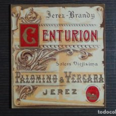 Etiquetas antiguas: ETIQUETA CENTURION PALOMINO & VERGARA - JEREZ - BRANDY. Lote 147045502