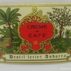 Etiquetas antiguas: CRÈME DE CAFE. DESTIL-LERIES ANDORRA ETIQUETA DE 12,5X8,4CM.. Lote 159286042