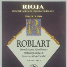 Etiquetas antiguas: ROBLART. RIOJA. MATEO BARRUETA. NAVAJAS DE NAVARRETE ETIQUETA 13X10CM IMPECABLE. NUNCA PEGADA. Lote 159960762