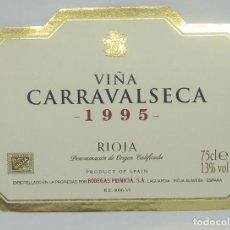 Etiquetas antiguas: VIÑA CARRAVALSECA 1995 BODEGAS PRIMICIA. LAGUARDIA. RIOJA ALAVESA. ETIQUETA IMPECABLE 11X7,5CM. Lote 160097010