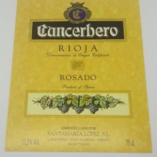 Etiquetas antiguas: CANCERBERO. RIOJA. ROSADO. SANTAMARÍA LÓPEZ. LAGUARDIA. RIOJA ALAVESA. ETIQUETA IMPECABLE 12,7X10CM. Lote 160273534