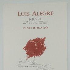 Etiquetas antiguas: LUIS ALEGRE RIOJA VINO ROSADO RIOJA ALAVESA. BODEGAS LUIS ALEGRE. LAGUARDIA. ALAVA. IMPECABLE 13,5X9. Lote 160281150