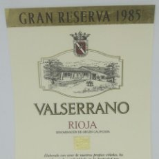 Etiquetas antiguas: VALSERRANO. RIOJA. GRAN RESERVA 1985 BODEGAS DE CRIANZA. VILLABUENA. RIOJA ALAVESA. ETIQUETA 13X10CM. Lote 160470270