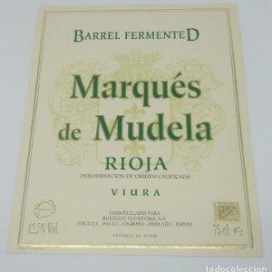 Marqués de Mudela. Rioja. Barrel Fermented. Viura. Fuentoro. Logroño. Rioja alta. Etiqueta