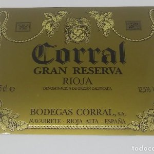 Corral. Gran reserva. Bodegas Corral. Navarrete Rioja Alta. Etiqueta de muestra. Excelente estado
