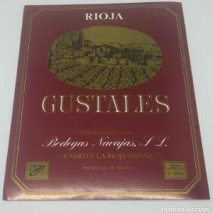 Gustales. Bodegas Navajas. Navarrete. La Rioja. Excelente estado