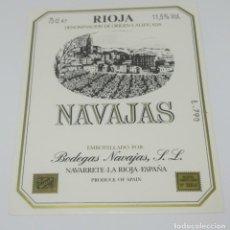 Etiquetas antiguas: NAVAJAS. BODEGAS NAVAJAS. NAVARRETE. LA RIOJA. EXCELENTE ESTADO. Lote 160687494