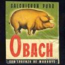 Etiquetas antiguas: ETIQUETA SALCHICHON PURO OBACH DE SANT LLORENÇ DE MORUNYS (7,5 X 9 CMS). Lote 161077754