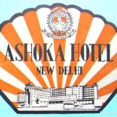 Etiquetas antiguas: ETIQUETA HOTEL ASHOKA HOTEL. NEW DELHI.. Lote 161371086