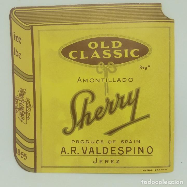 Old Classic. Amontillado. Sherry. A. R. Valdespino Jerez Etiqueta impecable 11,4x11cm