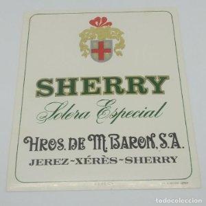 Sherry. Solera especial. Hros. de M. Baron S.A. Jerez, Xérès, Sherry. Etiqueta impecable 11,3x9,2cm