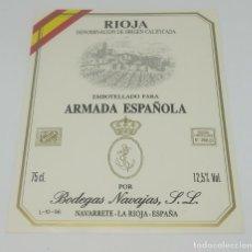 Etiquetas antiguas: EMBOTELLADO PARA ARMADA ESPAÑOLA. BODEGAS NAVAJAS. NAVARRETE. RIOJA, ETIQUETA 13X10CM IMPECABLE.. Lote 162689558