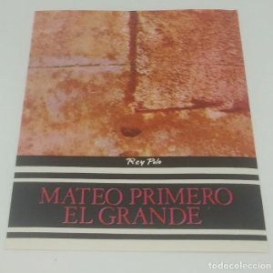 Rey Polo. Mateo primero el grande. Etiqueta impecable 12,7x10,4cm