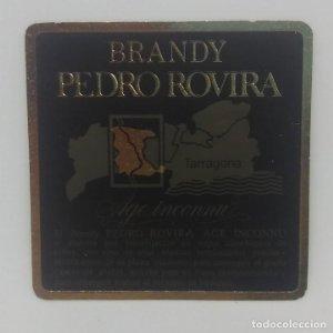 Brandy Pedro Rovira. Tarragona. Etiqueta impecable 6,7x6,7cm