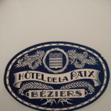 Etiquetas antiguas: ETIQUETA ANTIGUA DEL HOTEL DE LA PAIX BEZIERS. Lote 163711154